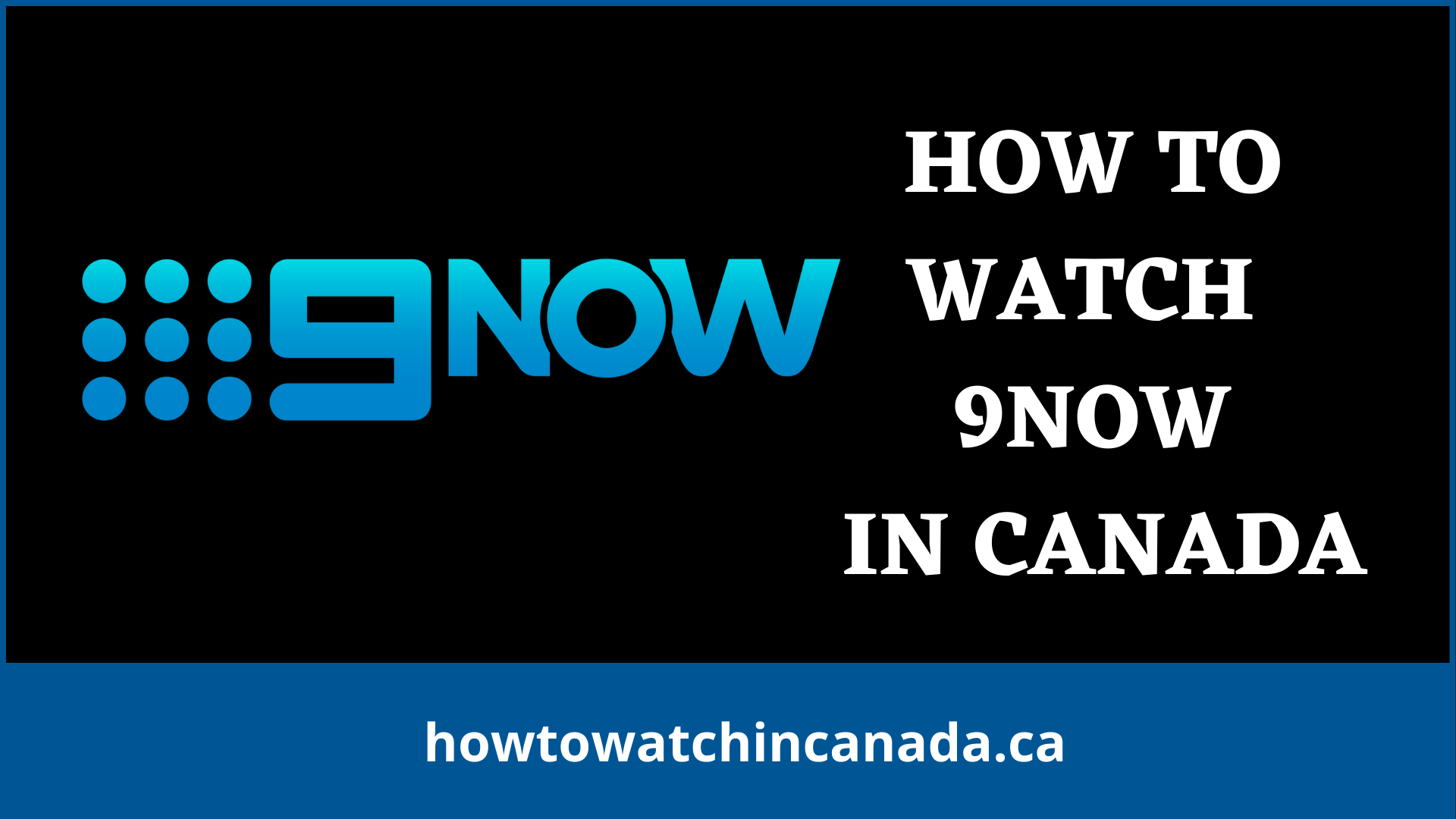 9now-feat-how-to-watch-in-canada