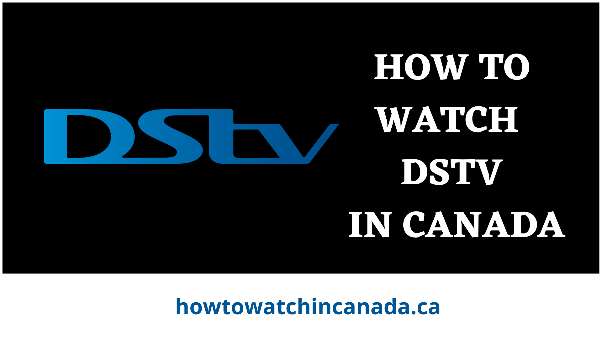 dstv-feat-how-to-watch-in-canada