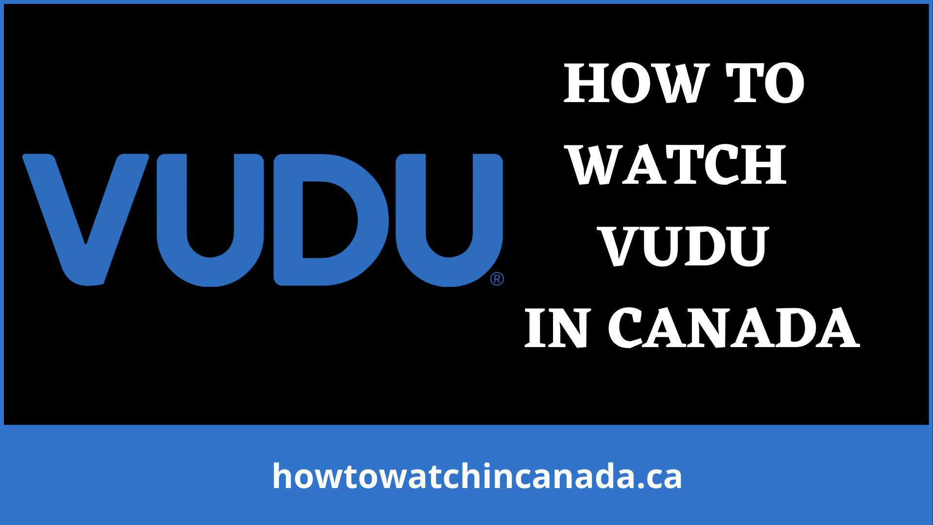 vudu-feat-how-to-watch-in-canada