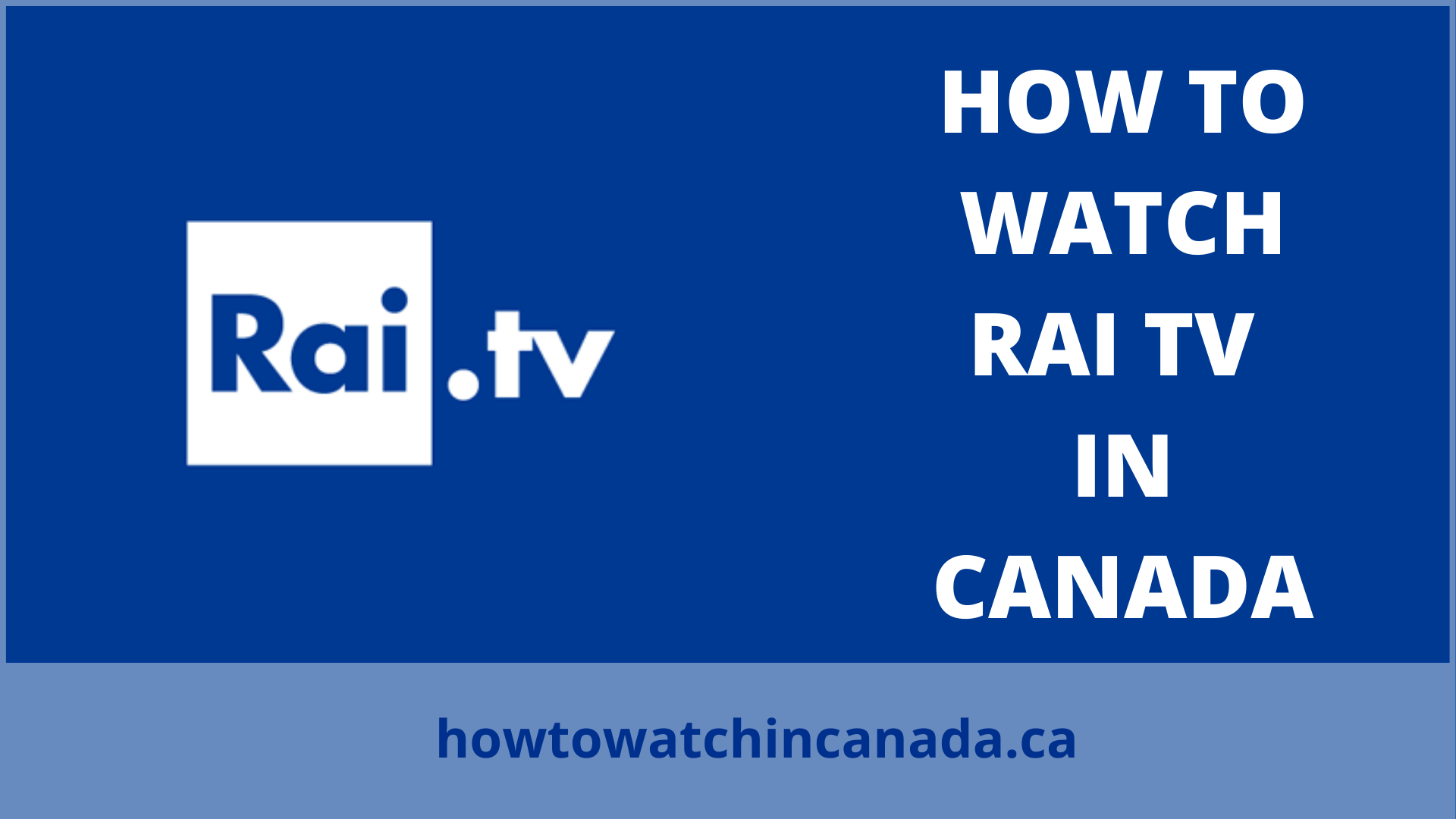 feat-how-to-watch-rai-tv-in-canada