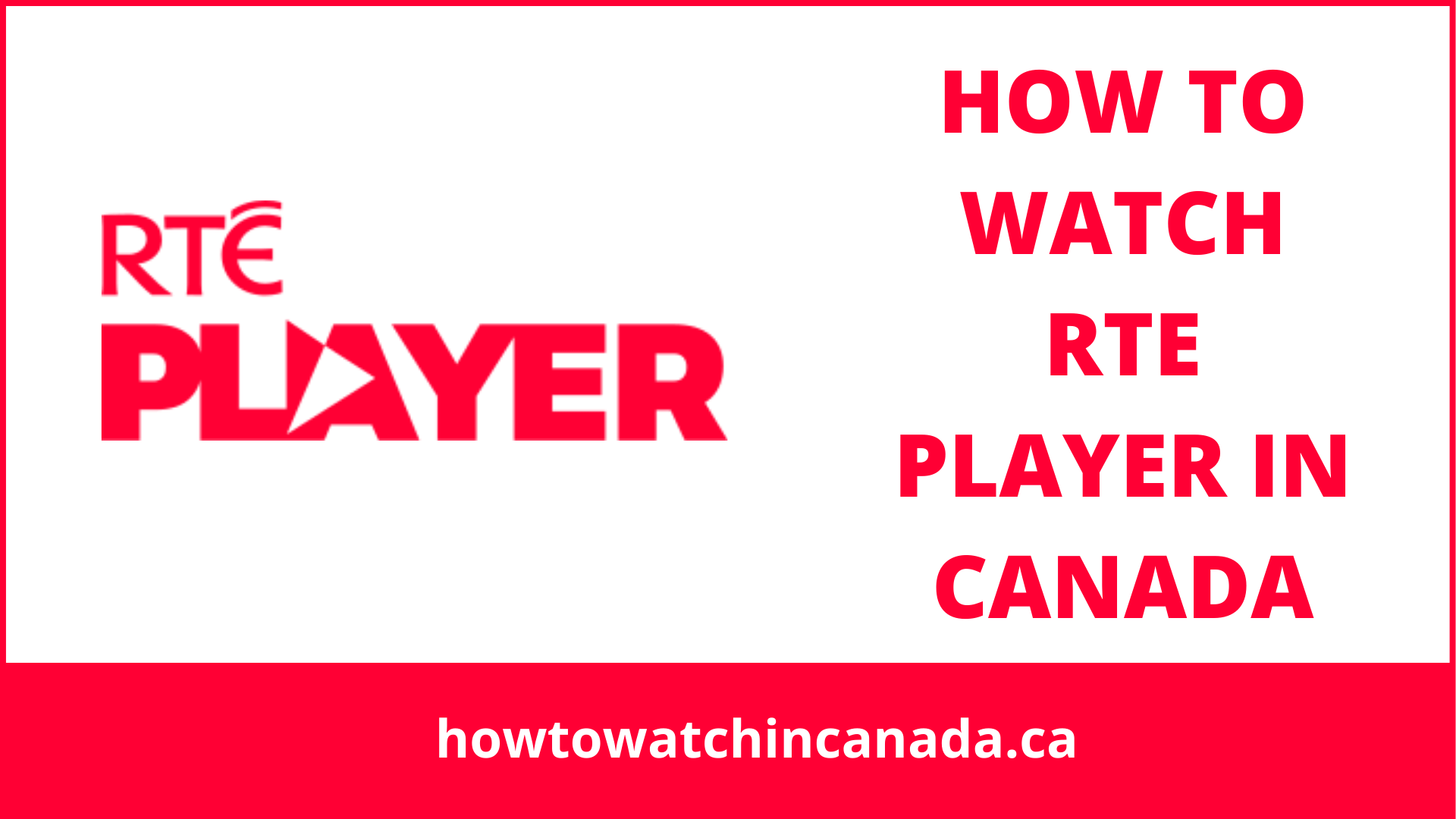 feat-how-to-watch-rte-player-in-canada