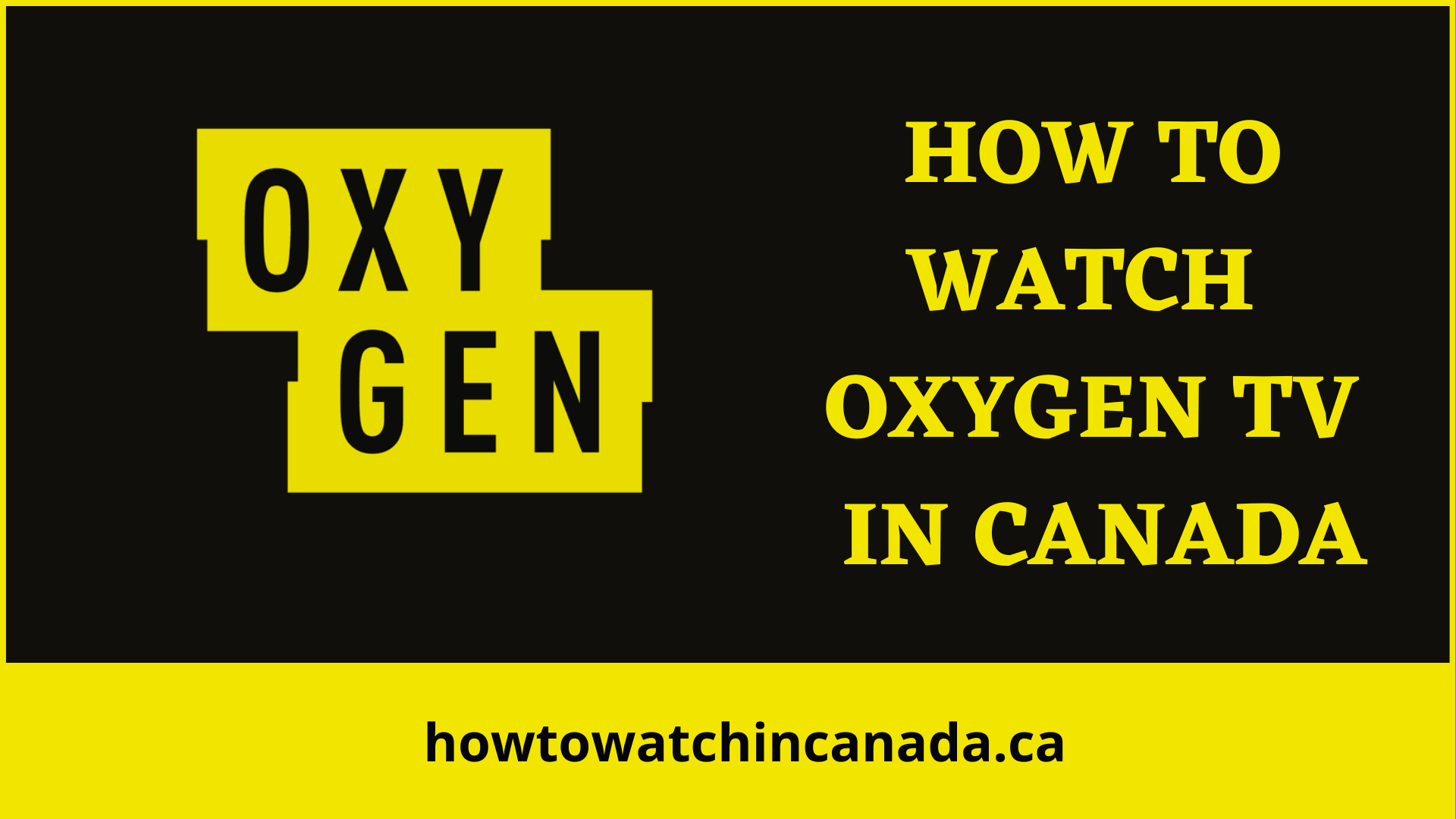 oxygen-feat-how-to-watch-in-canada